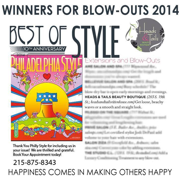 Heads & Tails Philly Press, Philadelphia Style Magazine WINNERS for Best of Style, 2014 for Best Blowout